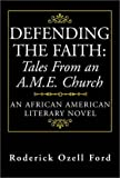 img - for Defending the Faith, Tales from an A.M.E. Church: An African American Literary Novel book / textbook / text book