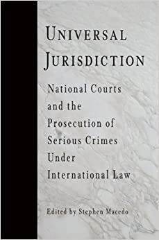universal jurisdiction Sometimes, however, the exercise of universal jurisdiction, particularly where it  has involved senior sitting officials, has caused serious political.