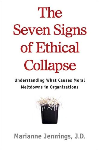 the-seven-signs-of-ethical-collapse-how-to-spot-moral-meltdowns-in-companies-before-its-too-late