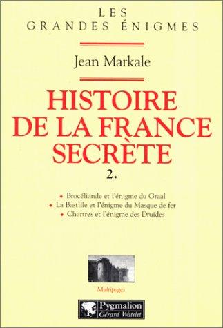 Histoire de la France secrète, volume 2