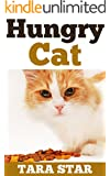 Kids Book: Hungry Cat (Beautifully Illustrated Children's Bedtime Story Book) (Kitten Adventure Series Book 3)