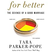 For Better: The Science of a Good Marriage | [Tara Parker-Pope]