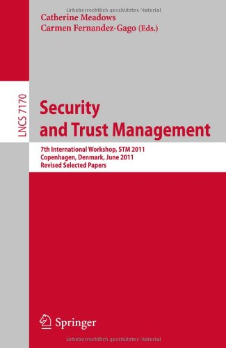 Security and Trust Management: 7th International Workshop, STM 2011, Copenhagen, Denmark, June 27-28, 2011, Revised Selected Papers