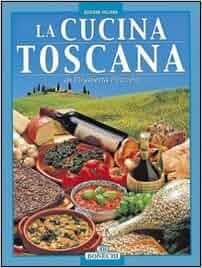 La cucina toscana: Elisabetta Piazzesi: 9788847607835: Amazon.com