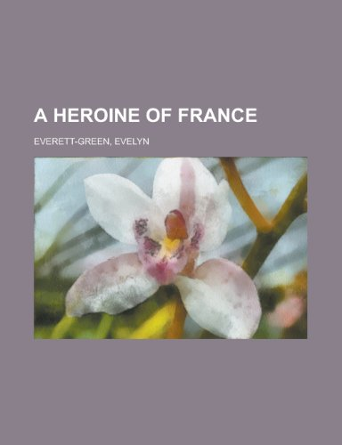 A Heroine of France a Heroine of France