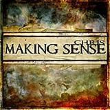 Making Sense by Chris (2010-08-03)