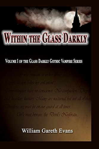 Within the Glass Darkly: Volume 1 of the Glass Darkly Gothic Vampire Series