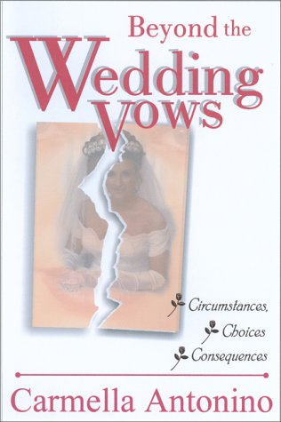Beyond the Wedding Vows: Circumstances, Choices, Consequences