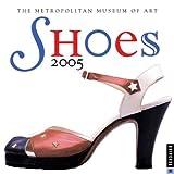 Shoes 2005 Calendar (0789311526) by Metropolitan Museum of Art (New York, N. Y.)