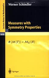 Measures with Symmetry Properties (Lecture Notes in Mathematics)