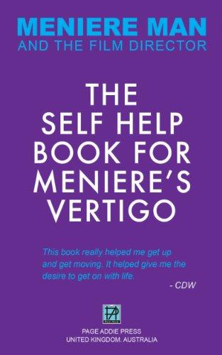 Meniere Man. The Self-Help Book For Meniere's Vertigo Attacks.: The essential Meniere action plan to help you cope, manage and recover.