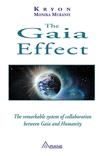 Monika Muranyi - The Gaia Effect: The remarkable system of collaboration between Gaia and Humanity
