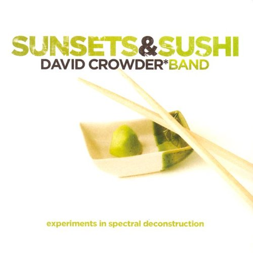 David Crowder Band - Sunsets & Sushi: Experiments In Spectral Deconstruction - Zortam Music