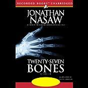 Twenty-Seven Bones | [Jonathan Nasaw]