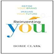 Reinventing You: Define Your Brand, Imagine Your Future | [Dorie Clark]