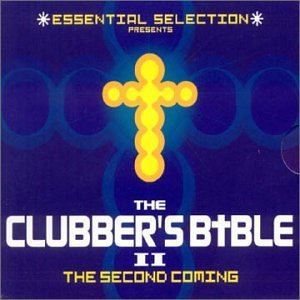 Essential Selection Presents Clubber'S Bible Ii: The Second Coming
