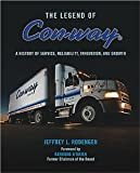 img - for The Legend of Con-Way: A History of Service, Reliability, Innovation and Growth book / textbook / text book