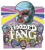 Hooded Fang Tosta Mista