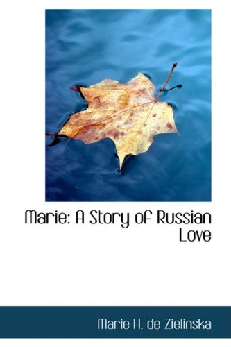 Marie: A Story of Russian Love