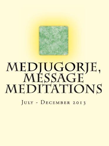 James Vaughan - July - December 2013, Medjugorje, Message Meditations