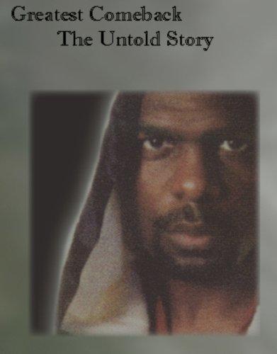 Greatest Comeback the Untold Story