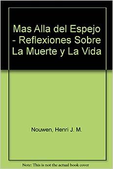 Mas Alla del Espejo - Reflexiones Sobre La Muerte y La Vida (Spanish