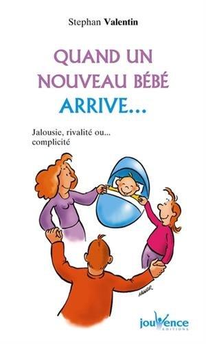 Quand un nouveau bébé arrive... : Jalousie, rivalité ou... complicité