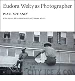 img - for [ EUDORA WELTY AS PHOTOGRAPHER ] By McHaney, Pearl Amelia ( Author) 2009 [ Hardcover ] book / textbook / text book