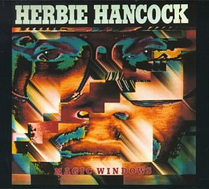 Herbie Hancock - Magic Windows - Zortam Music
