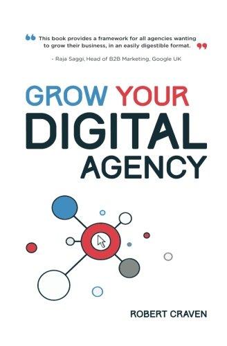 Grow Your Digital Agency, by Mr Robert Craven
