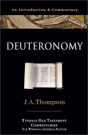 Deuteronomy: An Introduction and  Commentary (The Tyndale Old Testament Commentary Series)