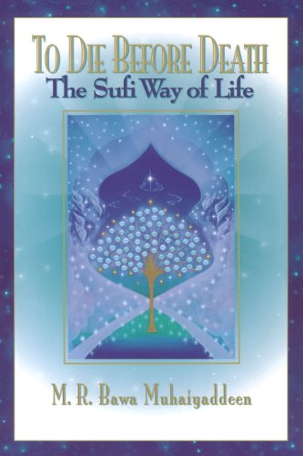 To Die Before Death: The Sufi Way of Life