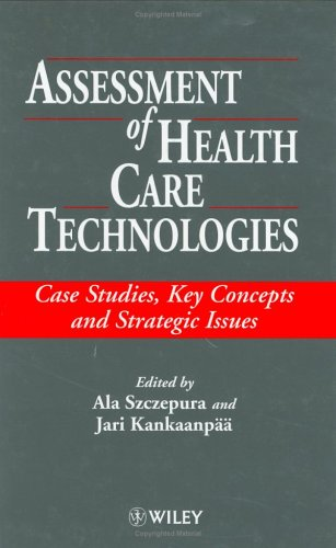 Assessment of Health Care Technologies: Case Studies, Key Concepts and Strategic Issues
