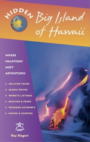 Hidden Big Island Of Hawaii: Including The Kona Coast, Hilo, Kailua, And Volcanoes National Park back-452497