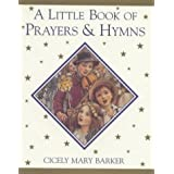 "A Little Book of Prayers and Hymns (Flower Fairies)von ""Cicely Mary Barker"""