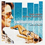 Swimming Pool: Bandes originales des films de François Ozon