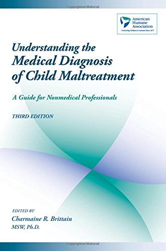 Understanding the Medical Diagnosis of Child Maltreatment: A Guide for Nonmedical Professionals