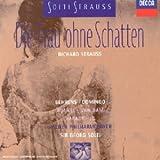 Richard Strauss : Die Frau ohne Schatten (La Femme sans ombre)