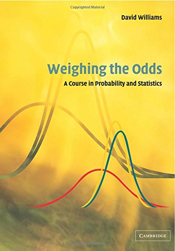 Weighing the Odds: A Course in Probability and Statistics
