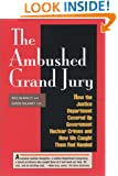 The Ambushed Grand Jury: How the Justice Department Covered Up Government Nuclear Crime : And How We Caught Them Red Handed