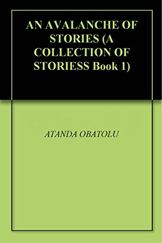 AN AVALANCHE OF STORIES (A COLLECTION OF STORIESS Book 1) PDF