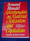 Afterthoughts on Material Civilization and Capitalism (The Johns Hopkins Symposia in Comparative History) (0801822173) by Fernand Braudel