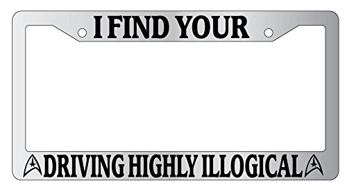 I Find Your Driving Highly Illogical Plastic License Plate Frame (Star Trek)
