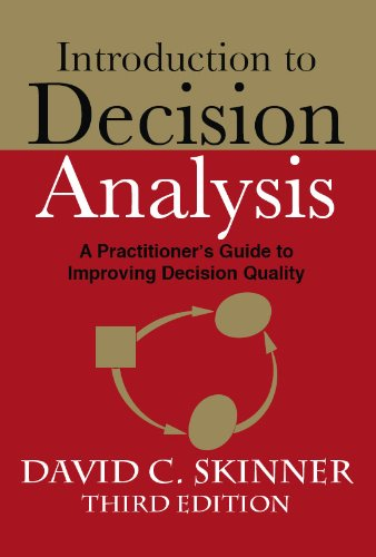 Amazon.com: Introduction to Decision Analysis (3rd Edition) (9780964793866): David C Skinner: Books
