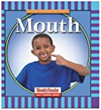 Mouth (Let's Read About Our Bodies) (0836830679) by Klingel, Cynthia Fitterer