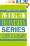Writing for Television: A Complete Wr...