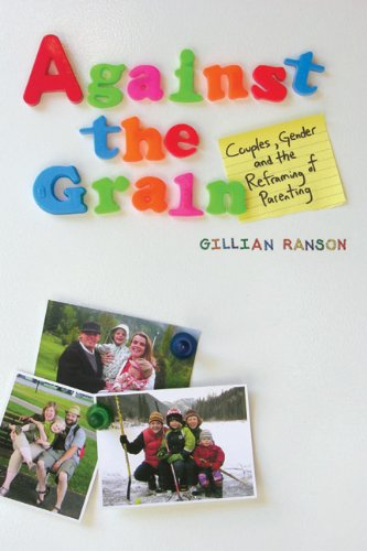 Against the Grain: Couples, Gender, and the Reframing of Parenting