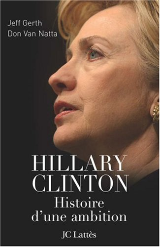 Hillary Clinton: une ambition