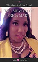 When Lost Souls Are Found: The Memoir Of Erica Marie