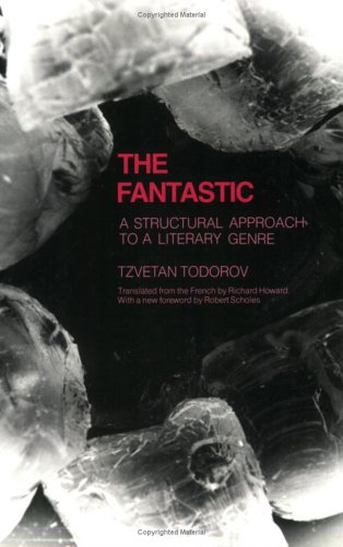 The Fantastic: A Structural Approach to a Literary Genre...